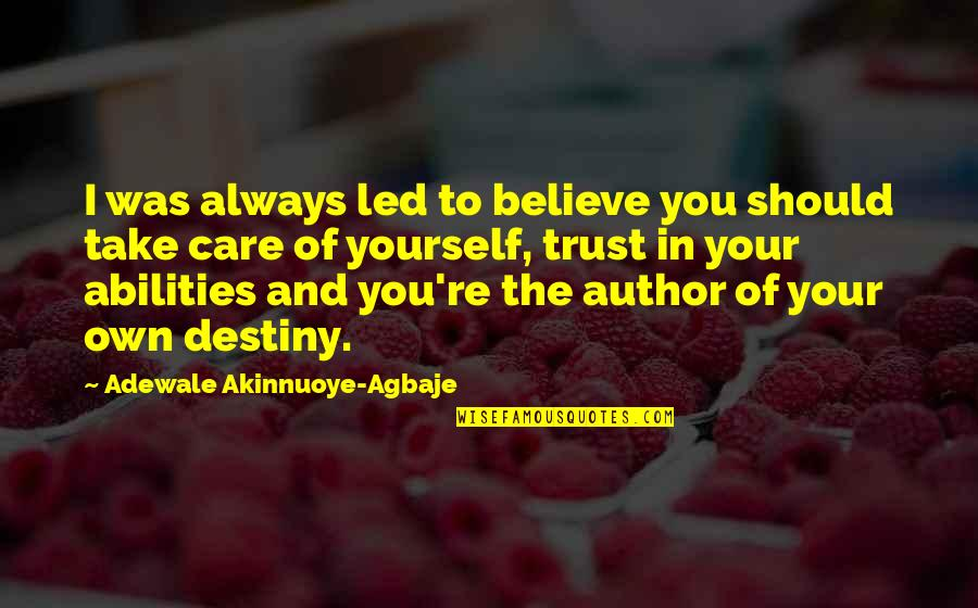 Take Care Of Yourself Quotes By Adewale Akinnuoye-Agbaje: I was always led to believe you should