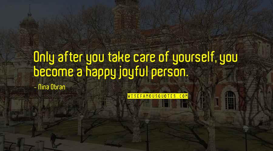 Take Care Of Yourself Quotes By Nina Obran: Only after you take care of yourself, you