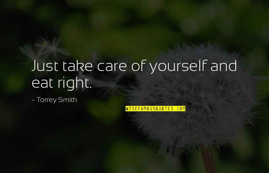 Take Care Of Yourself Quotes By Torrey Smith: Just take care of yourself and eat right.