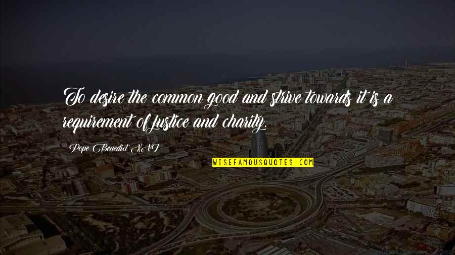 Take Control Of Your Mind Quotes By Pope Benedict XVI: To desire the common good and strive towards