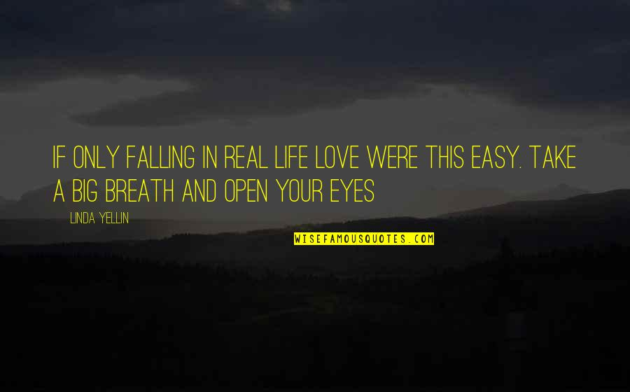 Take It Easy Love Quotes By Linda Yellin: If only falling in real life love were