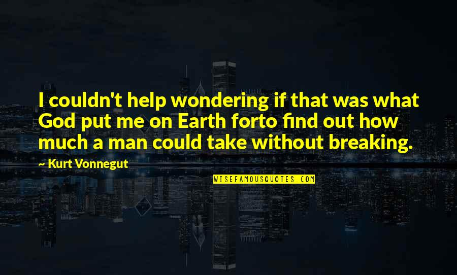 Take Me Out Quotes By Kurt Vonnegut: I couldn't help wondering if that was what