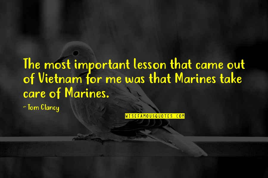 Take Me Out Quotes By Tom Clancy: The most important lesson that came out of