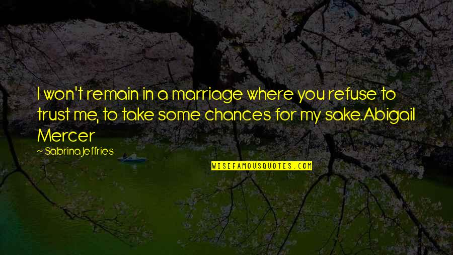 Take No Chances Quotes By Sabrina Jeffries: I won't remain in a marriage where you