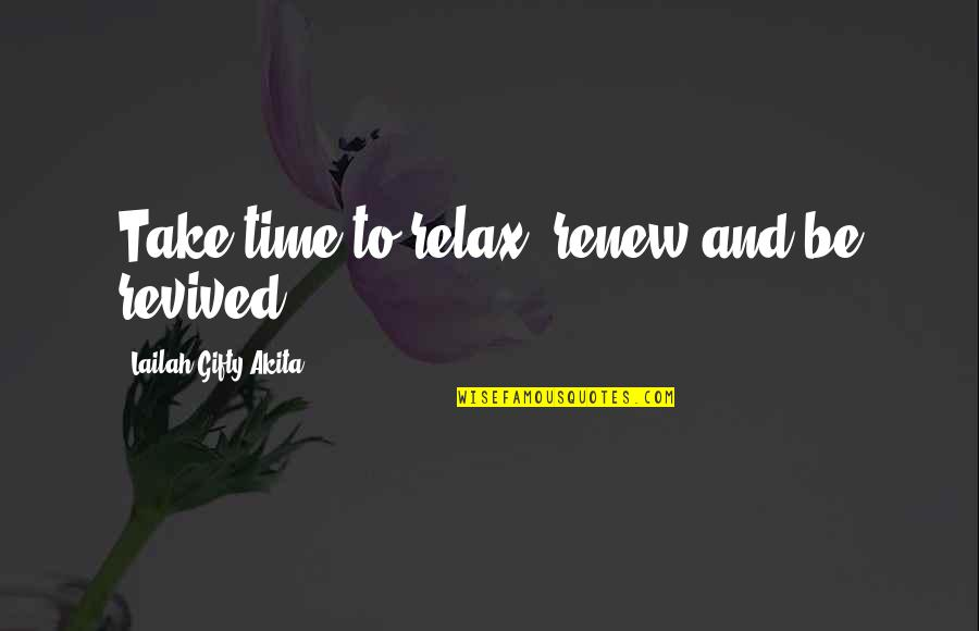 take time and relax quotes top famous quotes about take time