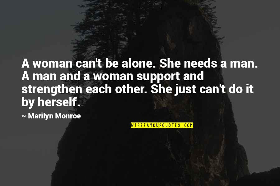 Taken Lenore Quotes By Marilyn Monroe: A woman can't be alone. She needs a