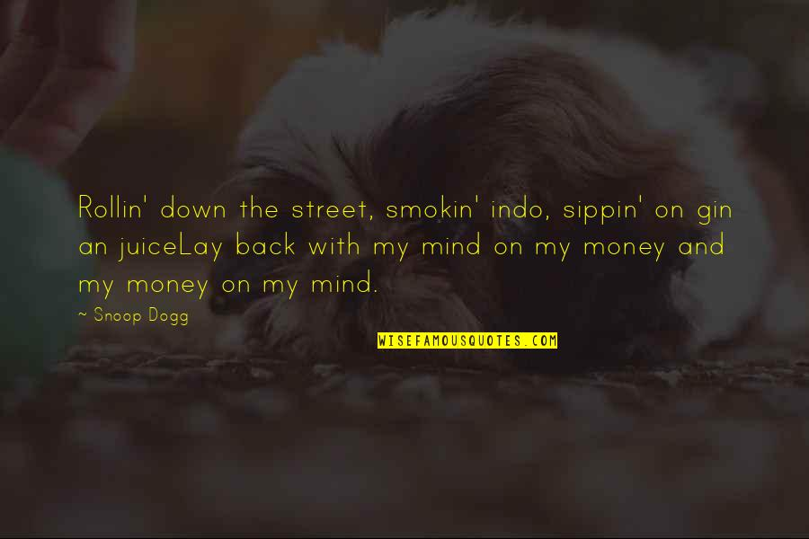 Taking Charges In Basketball Quotes By Snoop Dogg: Rollin' down the street, smokin' indo, sippin' on
