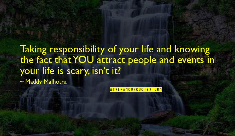 Taking Control Of Your Own Life Quotes By Maddy Malhotra: Taking responsibility of your life and knowing the