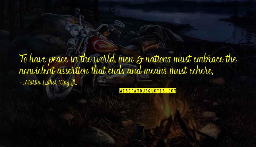 Taking Control Of Your Own Life Quotes By Martin Luther King Jr.: To have peace in the world, men &