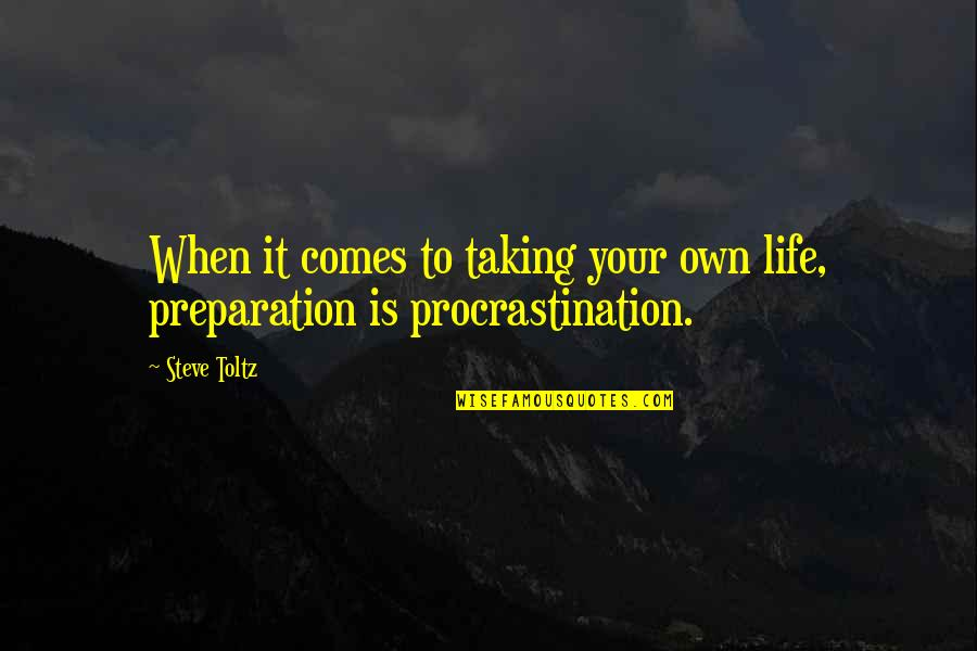 Taking Life As It Comes Quotes By Steve Toltz: When it comes to taking your own life,