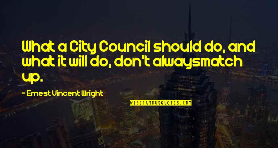 Taking Shots Of Liquor Quotes By Ernest Vincent Wright: What a City Council should do, and what