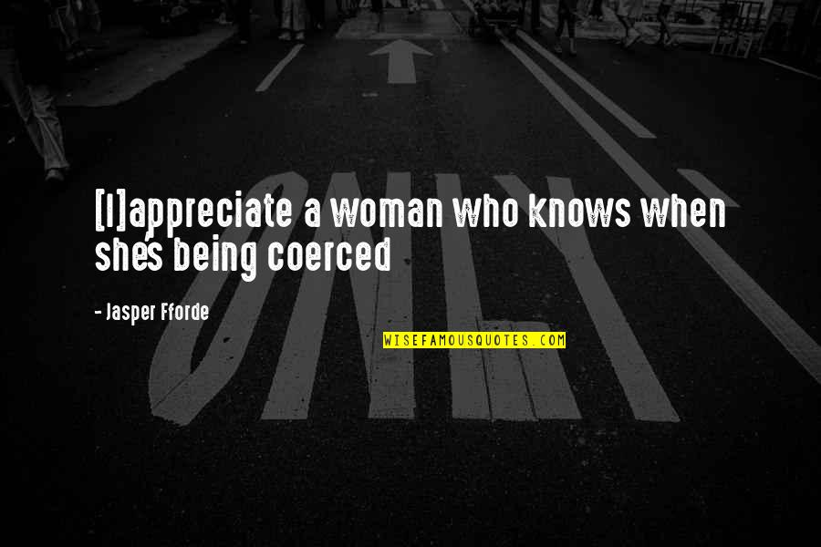 Taking Your Time With A Relationship Quotes By Jasper Fforde: [I]appreciate a woman who knows when she's being