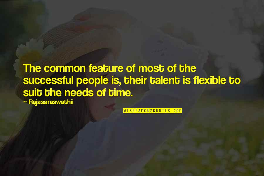 Talent Quotes And Quotes By Rajasaraswathii: The common feature of most of the successful