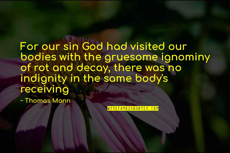 Talented Person Quotes By Thomas Mann: For our sin God had visited our bodies