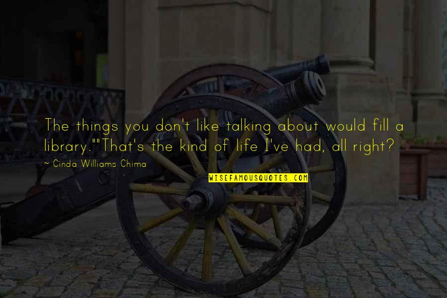 Talking About You Quotes By Cinda Williams Chima: The things you don't like talking about would