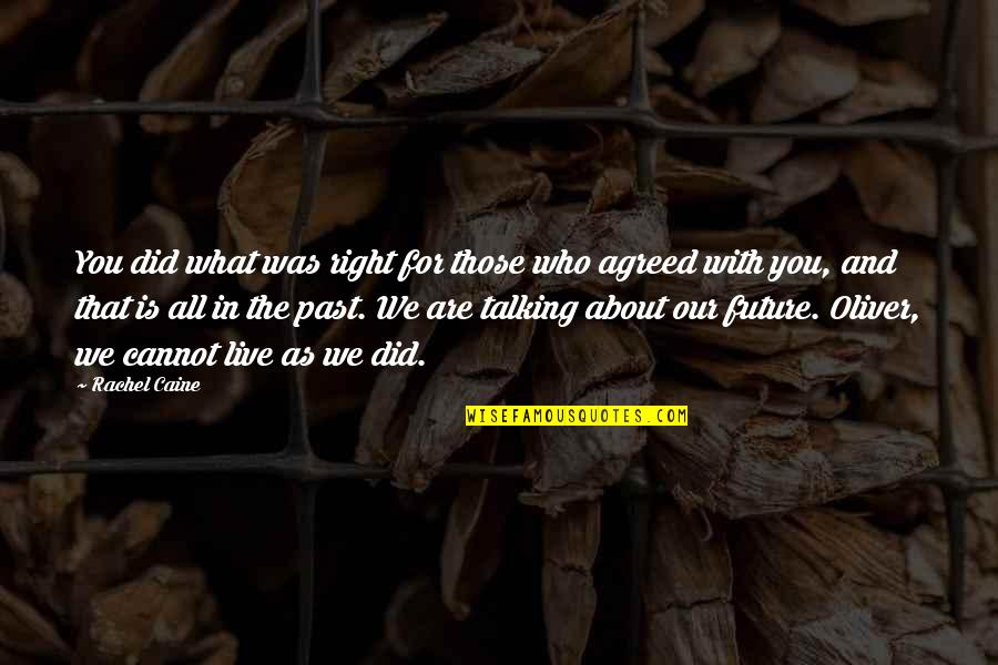Talking About You Quotes By Rachel Caine: You did what was right for those who