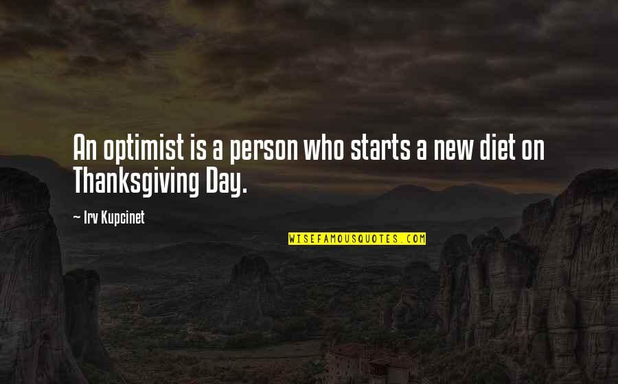 Talking Behind Your Back Picture Quotes By Irv Kupcinet: An optimist is a person who starts a