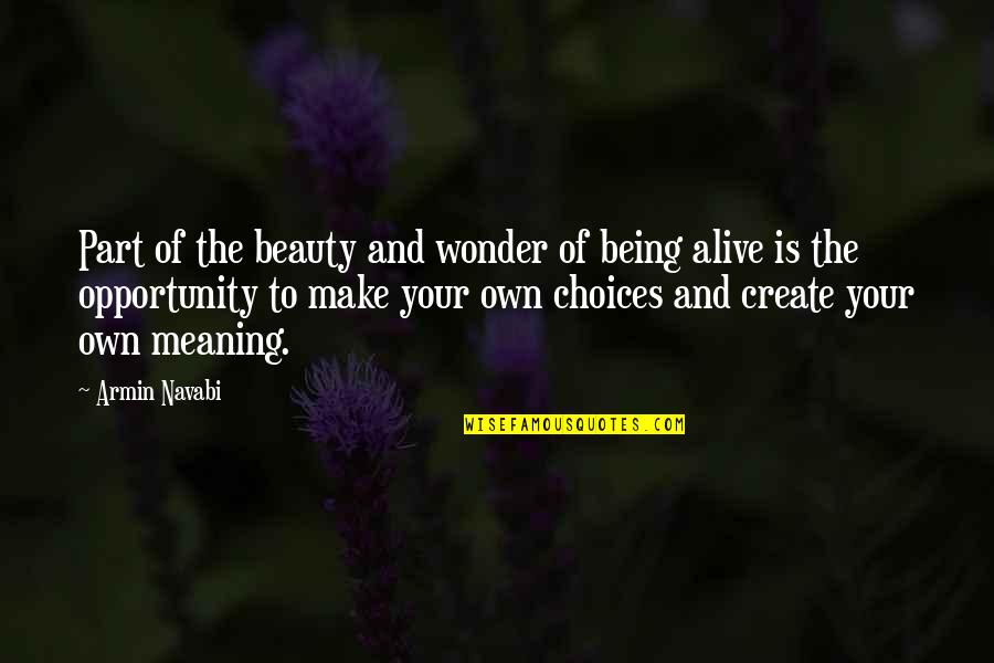 Talking To Someone Everyday Then Stopping Quotes By Armin Navabi: Part of the beauty and wonder of being
