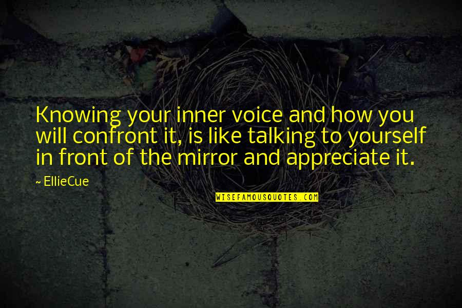 Talking Yourself Up Quotes By EllieCue: Knowing your inner voice and how you will