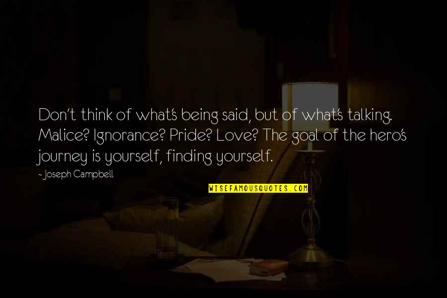 Talking Yourself Up Quotes By Joseph Campbell: Don't think of what's being said, but of
