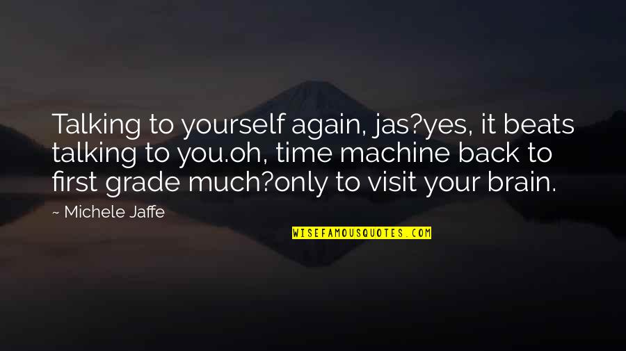 Talking Yourself Up Quotes By Michele Jaffe: Talking to yourself again, jas?yes, it beats talking