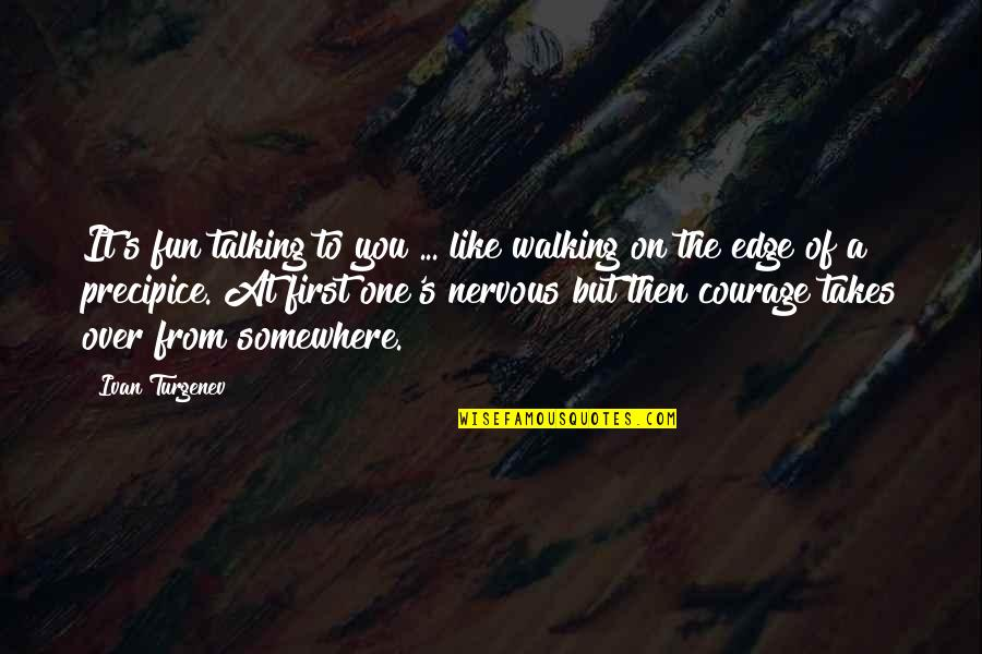 Talking's Quotes By Ivan Turgenev: It's fun talking to you ... like walking