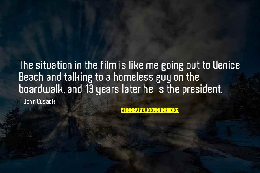 Talking's Quotes By John Cusack: The situation in the film is like me