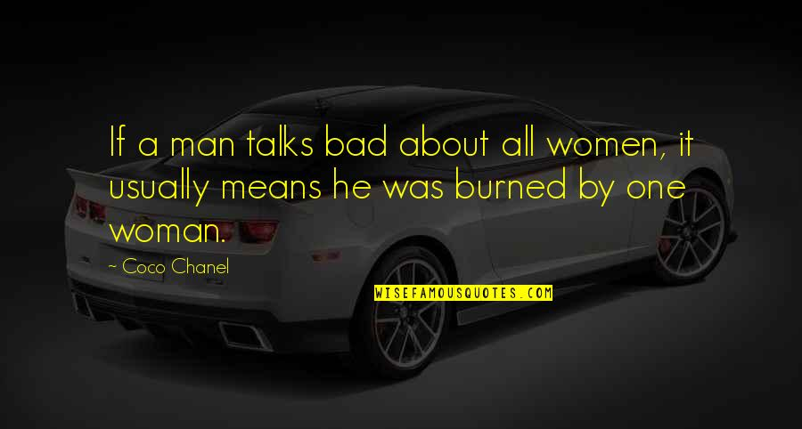 Talks Quotes By Coco Chanel: If a man talks bad about all women,