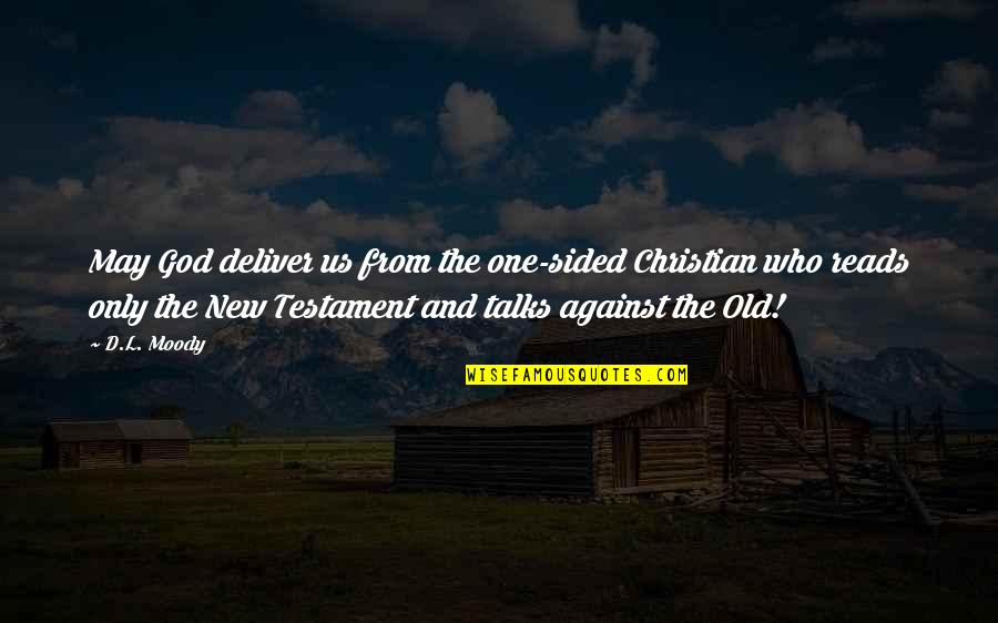 Talks Quotes By D.L. Moody: May God deliver us from the one-sided Christian
