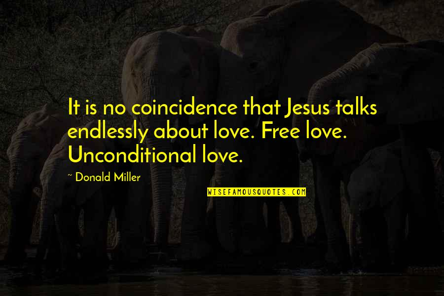 Talks Quotes By Donald Miller: It is no coincidence that Jesus talks endlessly