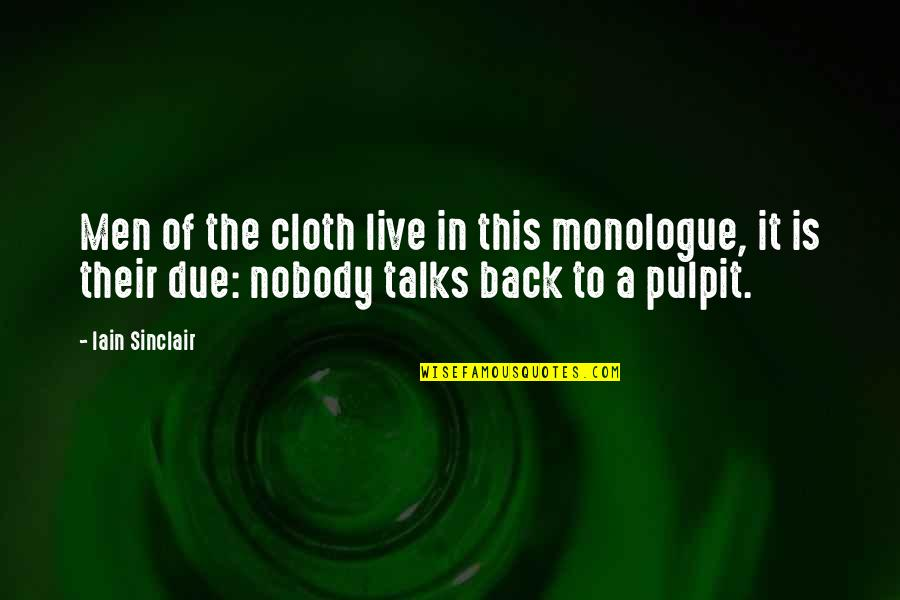 Talks Quotes By Iain Sinclair: Men of the cloth live in this monologue,