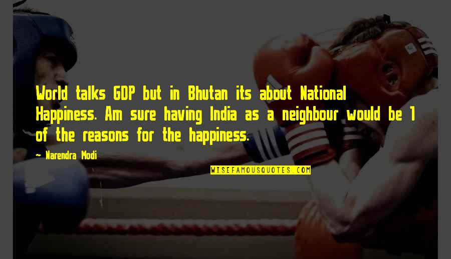 Talks Quotes By Narendra Modi: World talks GDP but in Bhutan its about