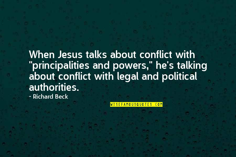 "Talks Quotes By Richard Beck: When Jesus talks about conflict with ""principalities and"