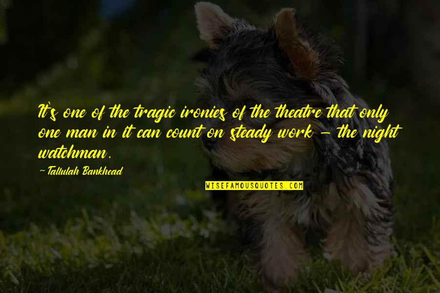 Tallulah's Quotes By Tallulah Bankhead: It's one of the tragic ironies of the