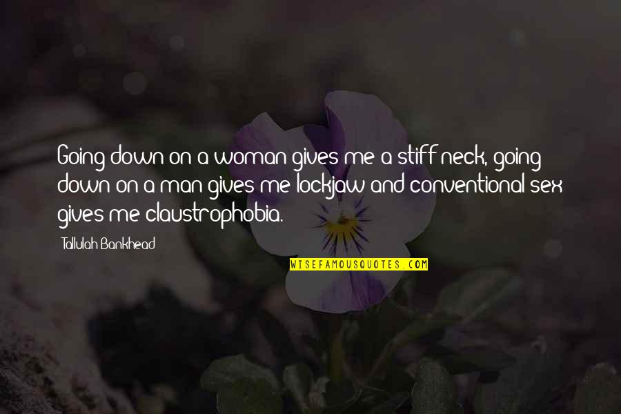 Tallulah's Quotes By Tallulah Bankhead: Going down on a woman gives me a
