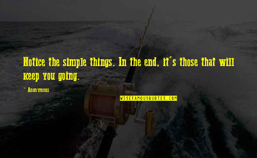 Tamim Bin Hamad Quotes By Anonymous: Notice the simple things. In the end, it's