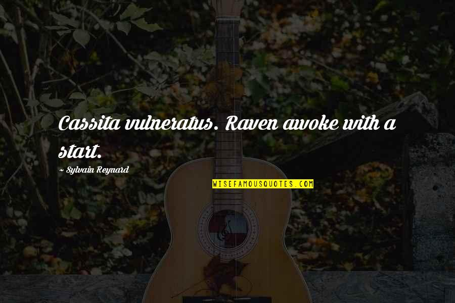 Tamim Bin Hamad Quotes By Sylvain Reynard: Cassita vulneratus. Raven awoke with a start.