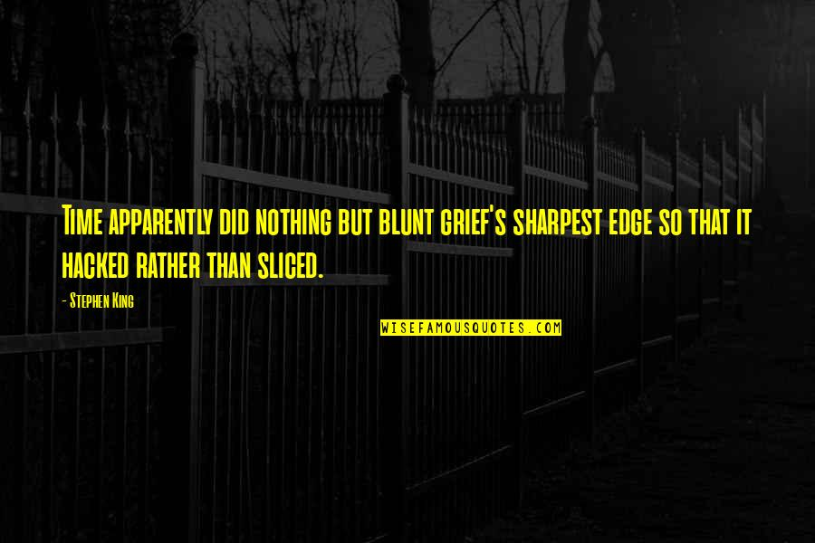 Tangina Quotes By Stephen King: Time apparently did nothing but blunt grief's sharpest