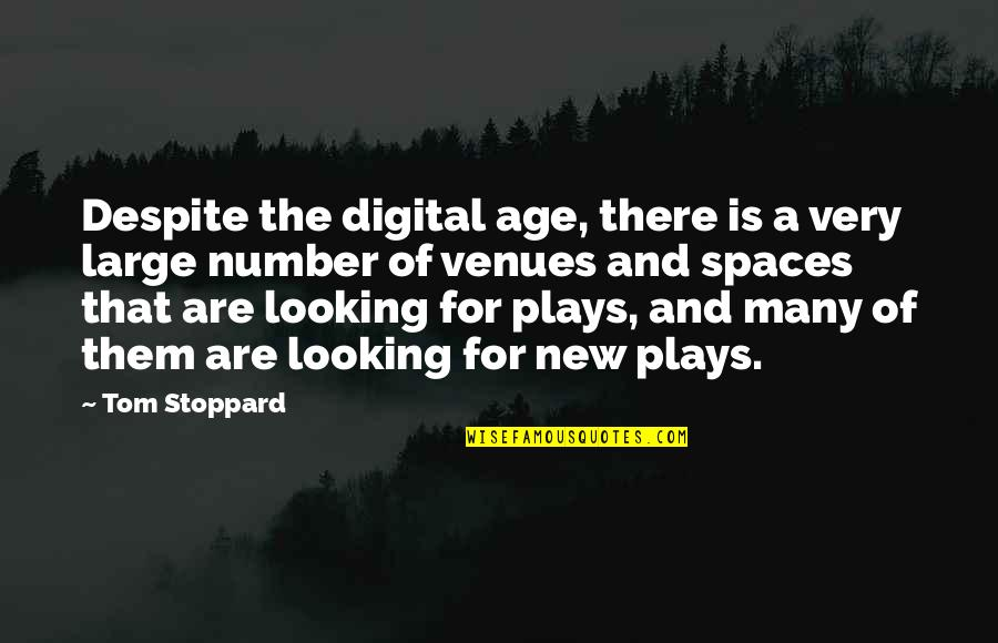 Tapang Tapangan Quotes By Tom Stoppard: Despite the digital age, there is a very