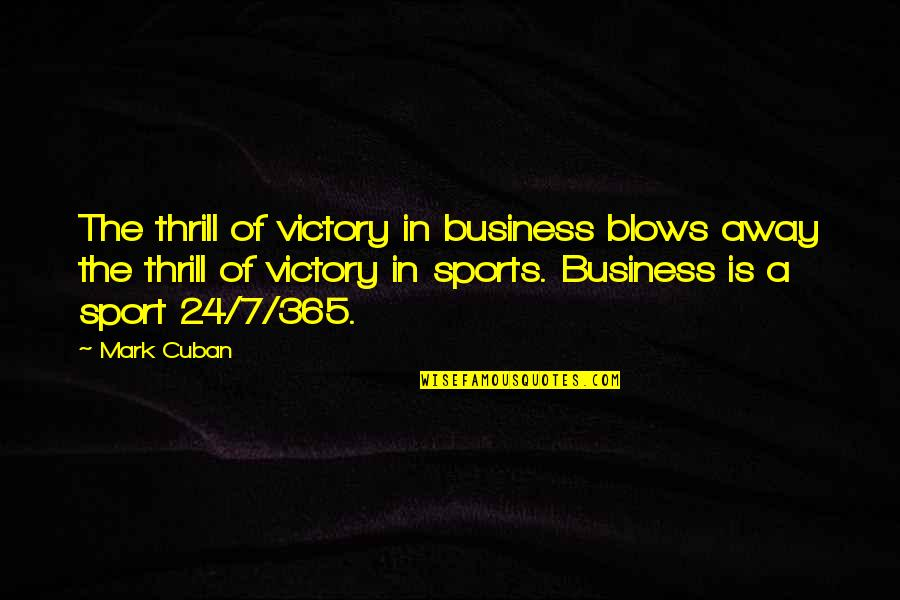Target On Your Back Quotes By Mark Cuban: The thrill of victory in business blows away