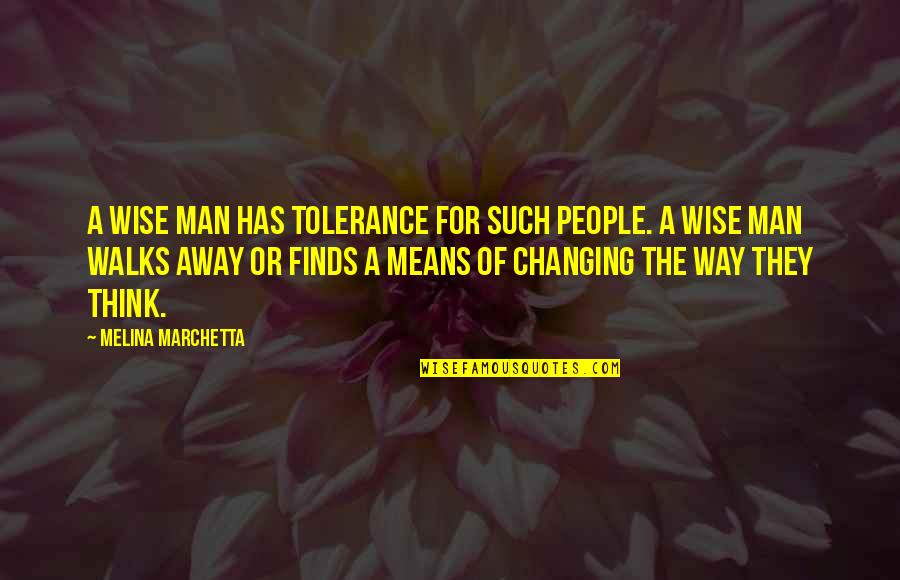Target On Your Back Quotes By Melina Marchetta: A wise man has tolerance for such people.
