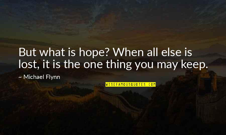 Targets Funny Quotes By Michael Flynn: But what is hope? When all else is
