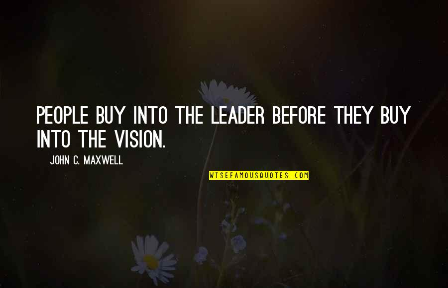 Tarski Quotes By John C. Maxwell: People buy into the leader before they buy
