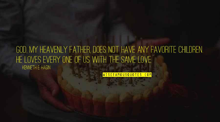 Tasha Godspell Quotes By Kenneth E. Hagin: God, my Heavenly Father, does not have any