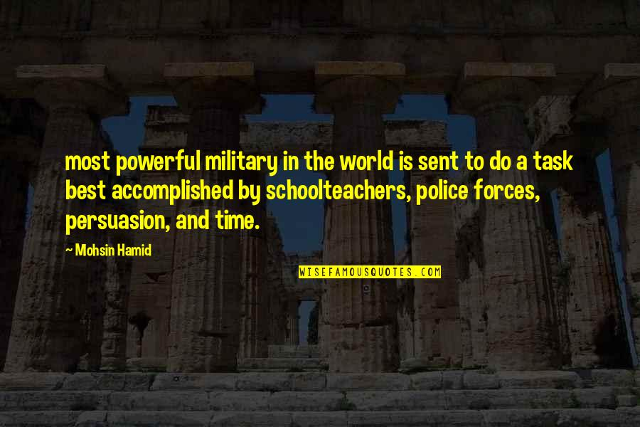 Task Forces Quotes By Mohsin Hamid: most powerful military in the world is sent