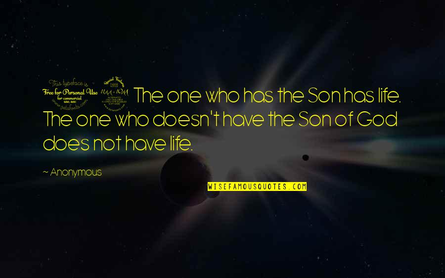 Tattooine Quotes By Anonymous: 12 The one who has the Son has