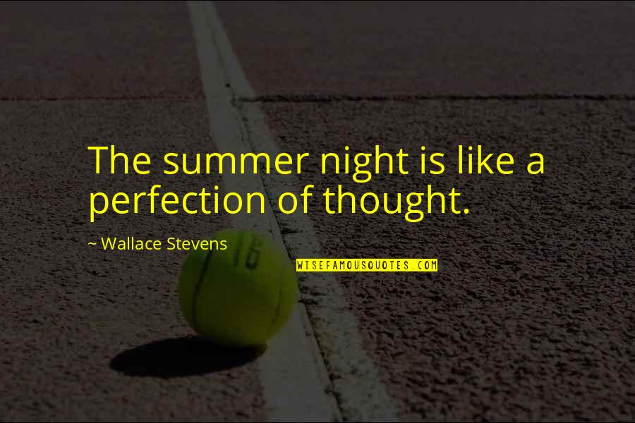 Tattoos On Forearm Quotes By Wallace Stevens: The summer night is like a perfection of