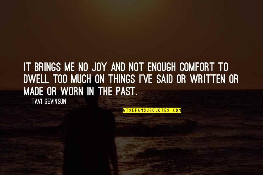 Tavi Gevinson Quotes By Tavi Gevinson: It brings me no joy and not enough