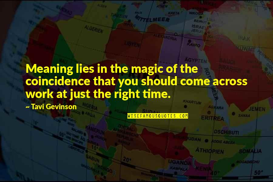 Tavi Gevinson Quotes By Tavi Gevinson: Meaning lies in the magic of the coincidence
