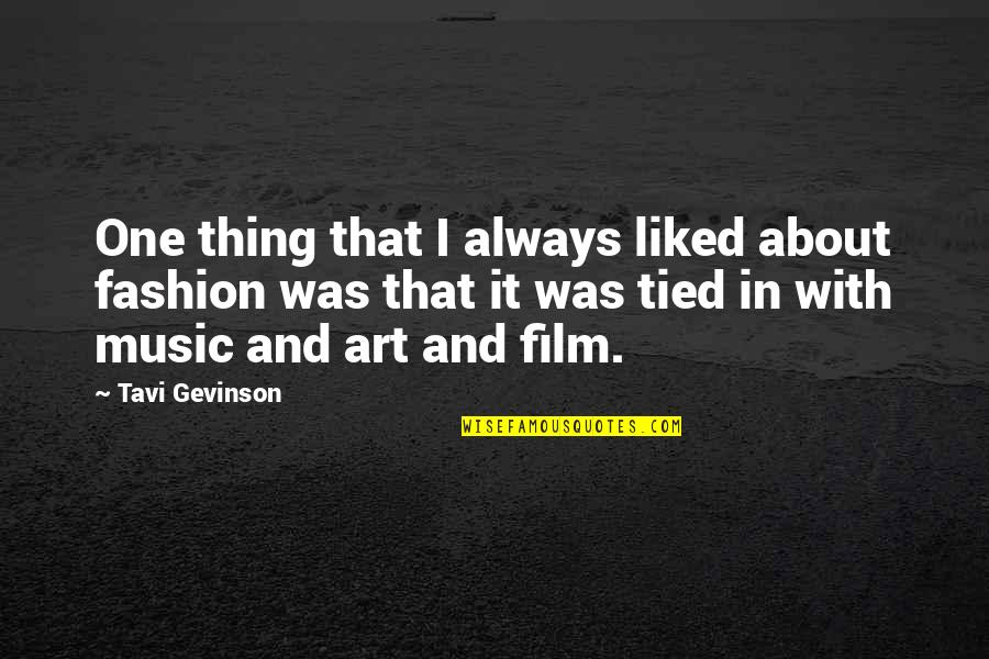 Tavi Gevinson Quotes By Tavi Gevinson: One thing that I always liked about fashion